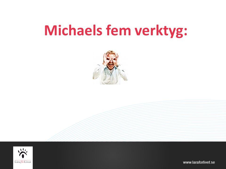 Michaels fem verktyg: