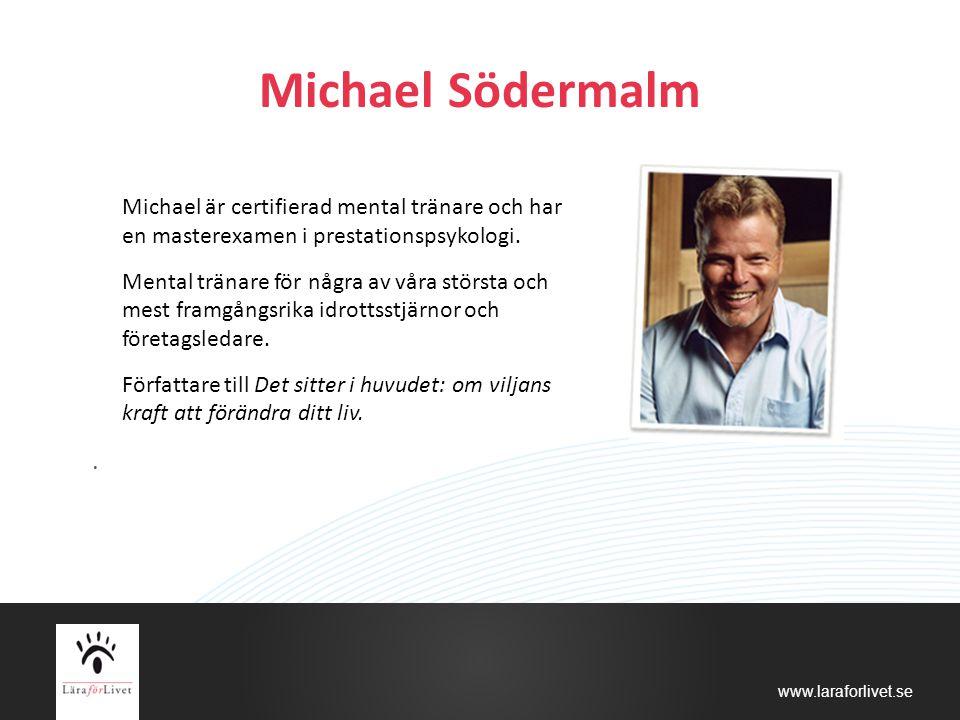 Michael Södermalm Michael är certifierad mental tränare och har en masterexamen i prestationspsykologi.