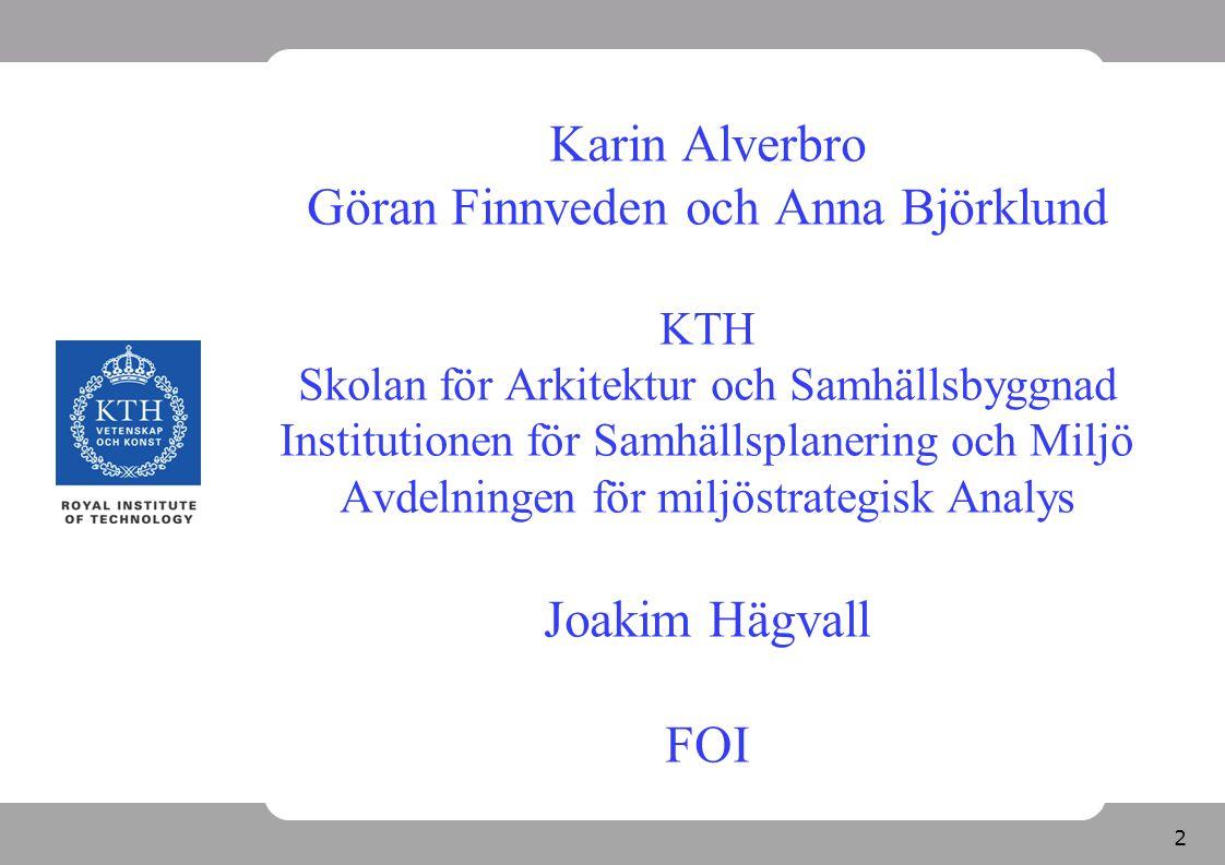 Göran Finnveden och Anna Björklund