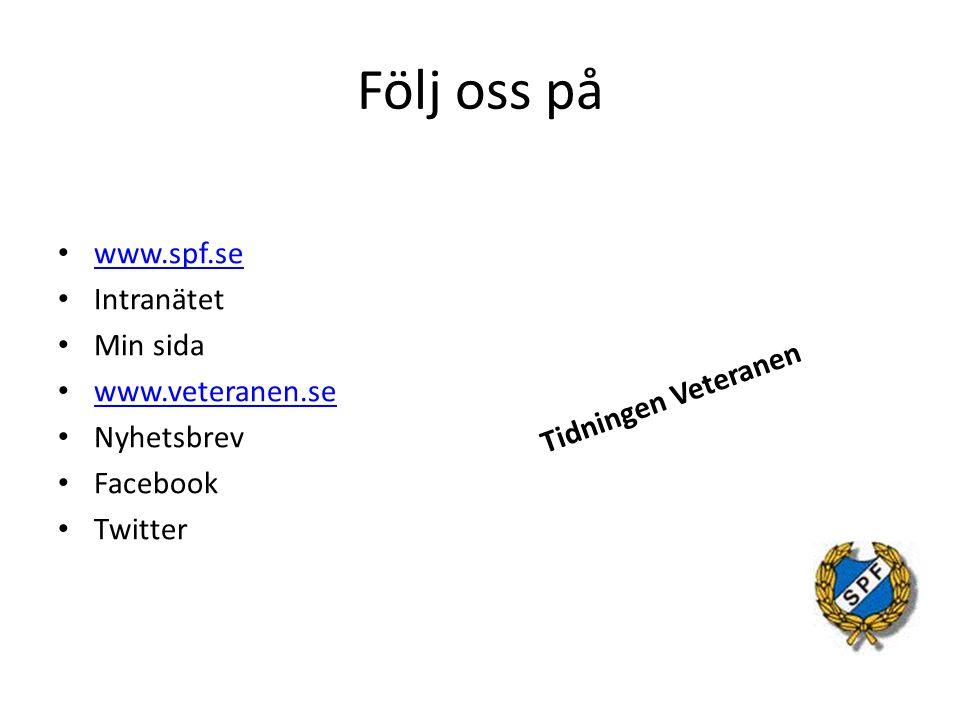 Följ oss på www.spf.se Intranätet Min sida www.veteranen.se Nyhetsbrev