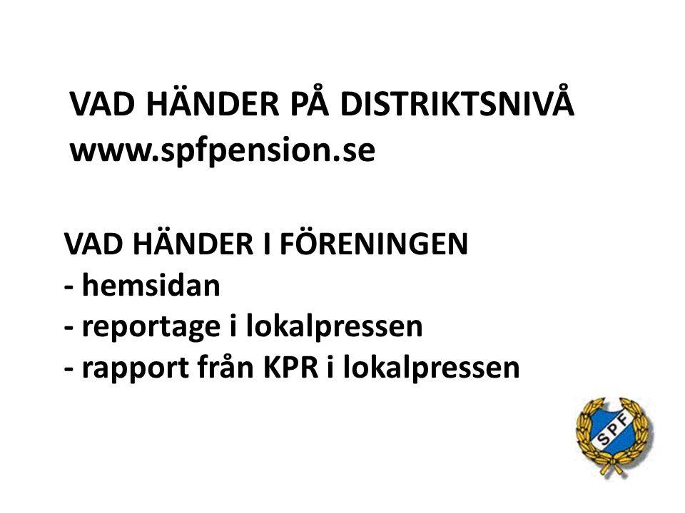 VAD HÄNDER PÅ DISTRIKTSNIVÅ www.spfpension.se