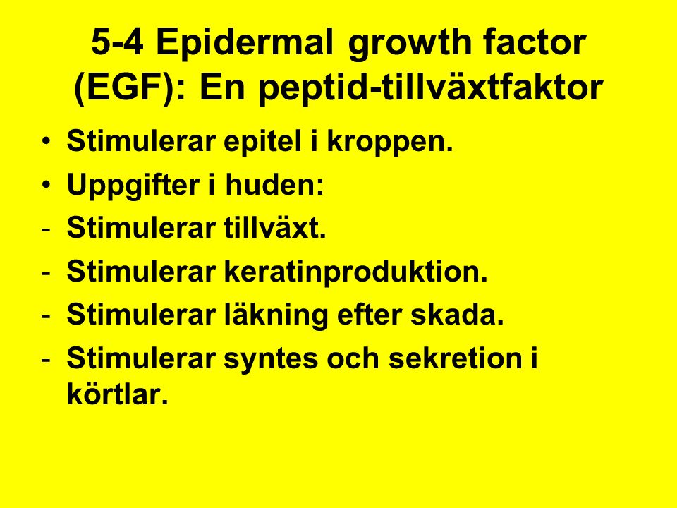 5-4 Epidermal growth factor (EGF): En peptid-tillväxtfaktor