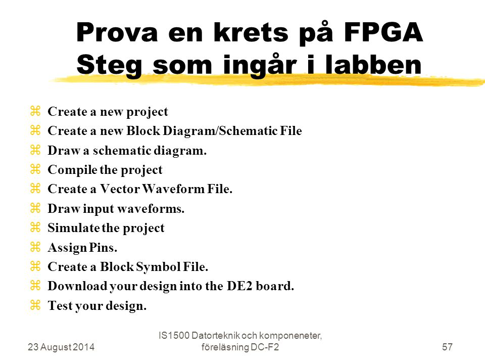 Prova en krets på FPGA Steg som ingår i labben