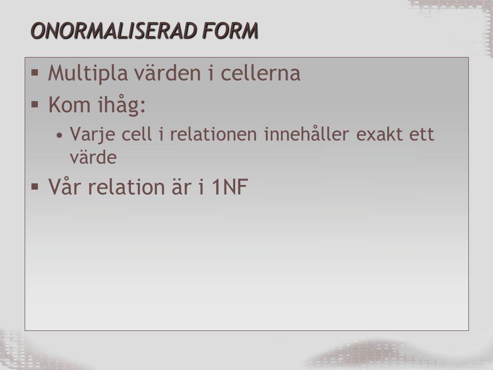 Multipla värden i cellerna Kom ihåg: