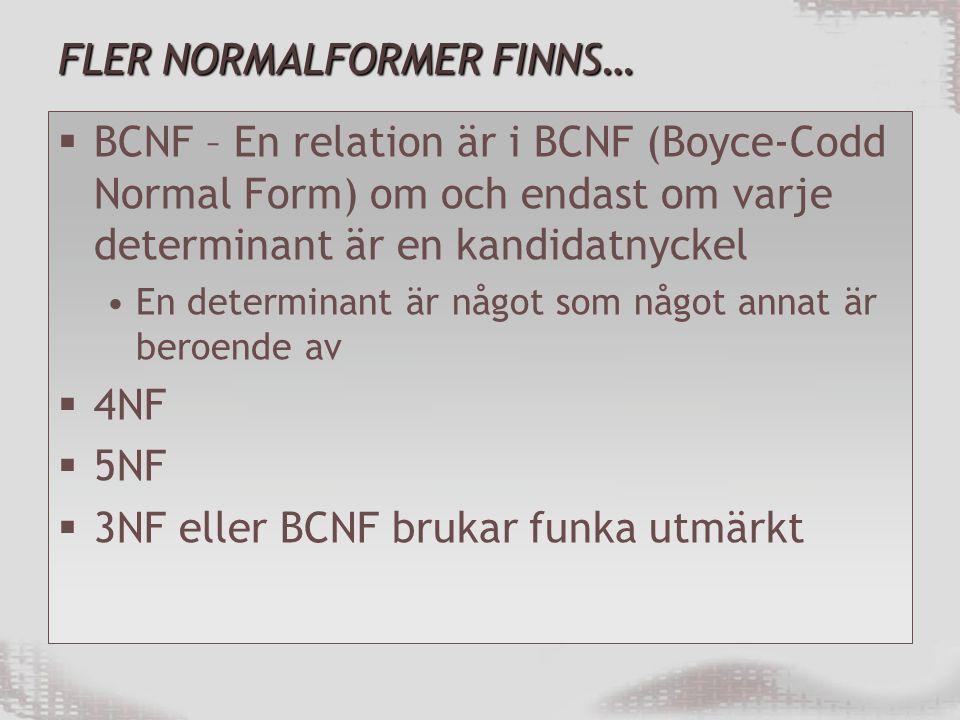 FLER NORMALFORMER FINNS…