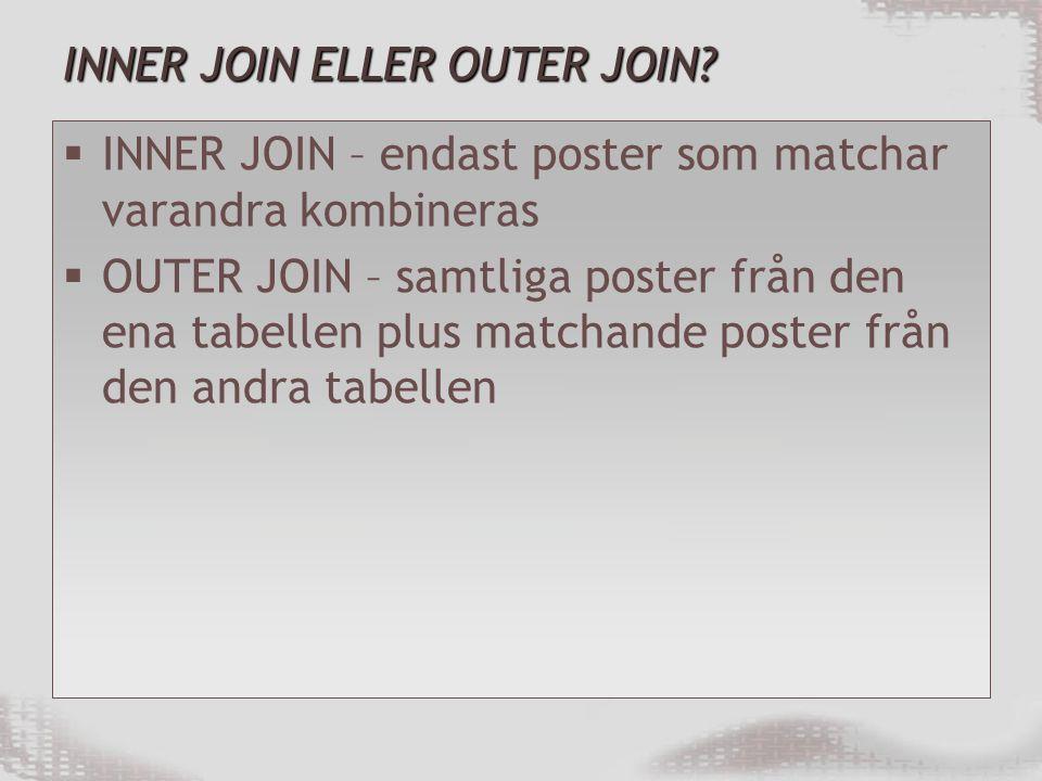INNER JOIN ELLER OUTER JOIN