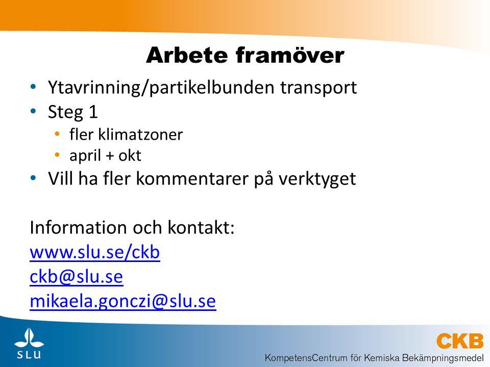 Arbete framöver Ytavrinning/partikelbunden transport Steg 1