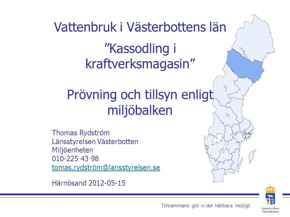 Vattenbruk i Västerbottens län Kassodling i kraftverksmagasin