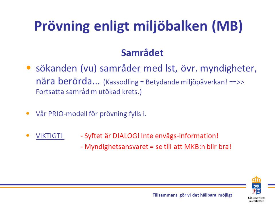 Prövning enligt miljöbalken (MB)