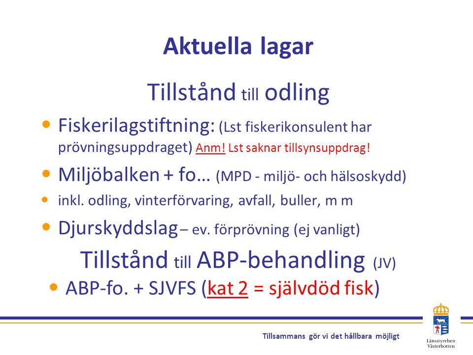 Tillstånd till ABP-behandling (JV)