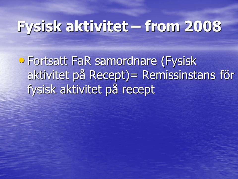 Fysisk aktivitet – from 2008