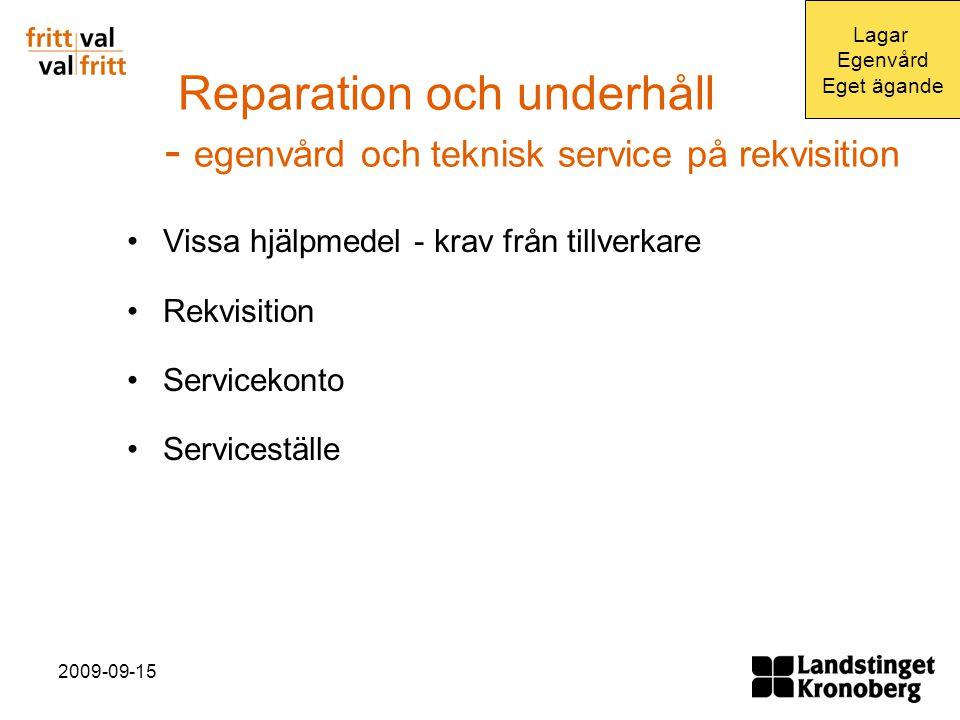 Reparation och underhåll - egenvård och teknisk service på rekvisition