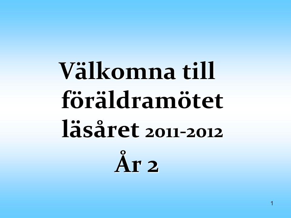 Välkomna till föräldramötet läsåret 2011-2012