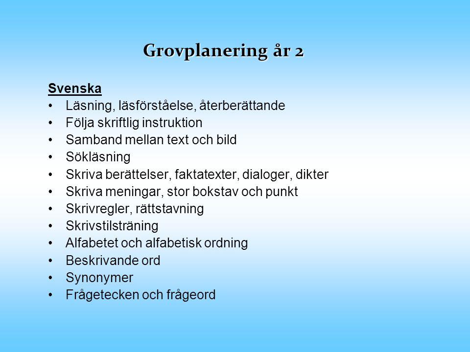 Grovplanering år 2 Svenska Läsning, läsförståelse, återberättande