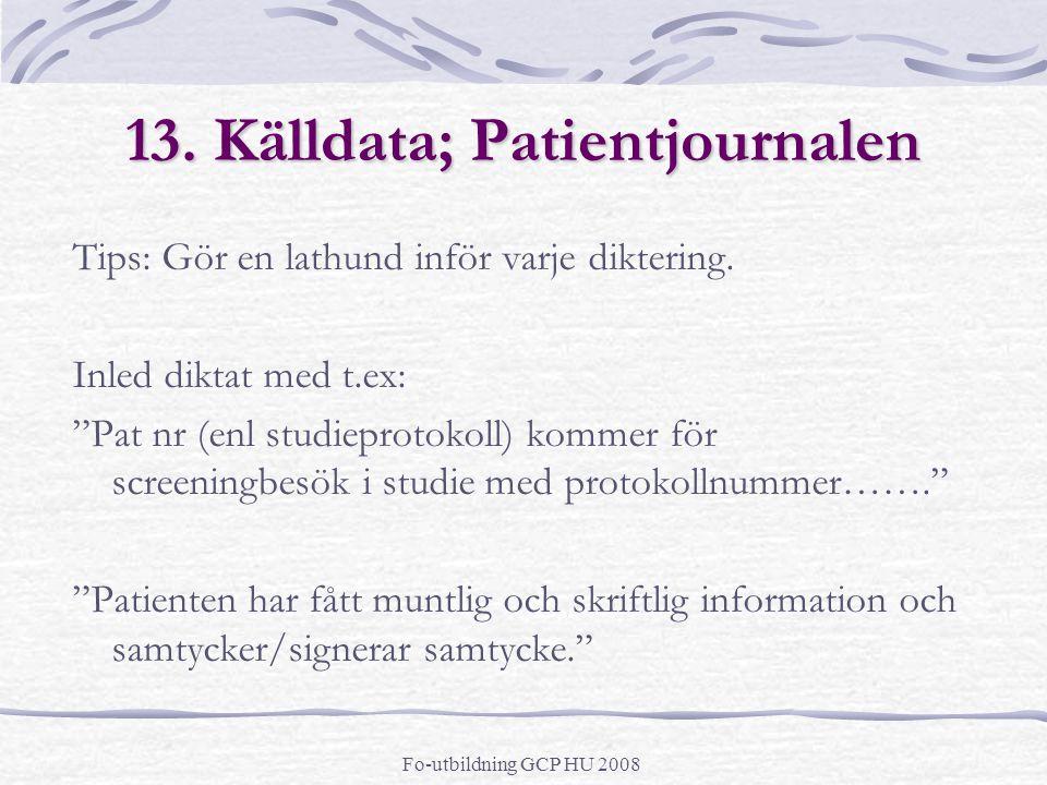 13. Källdata; Patientjournalen