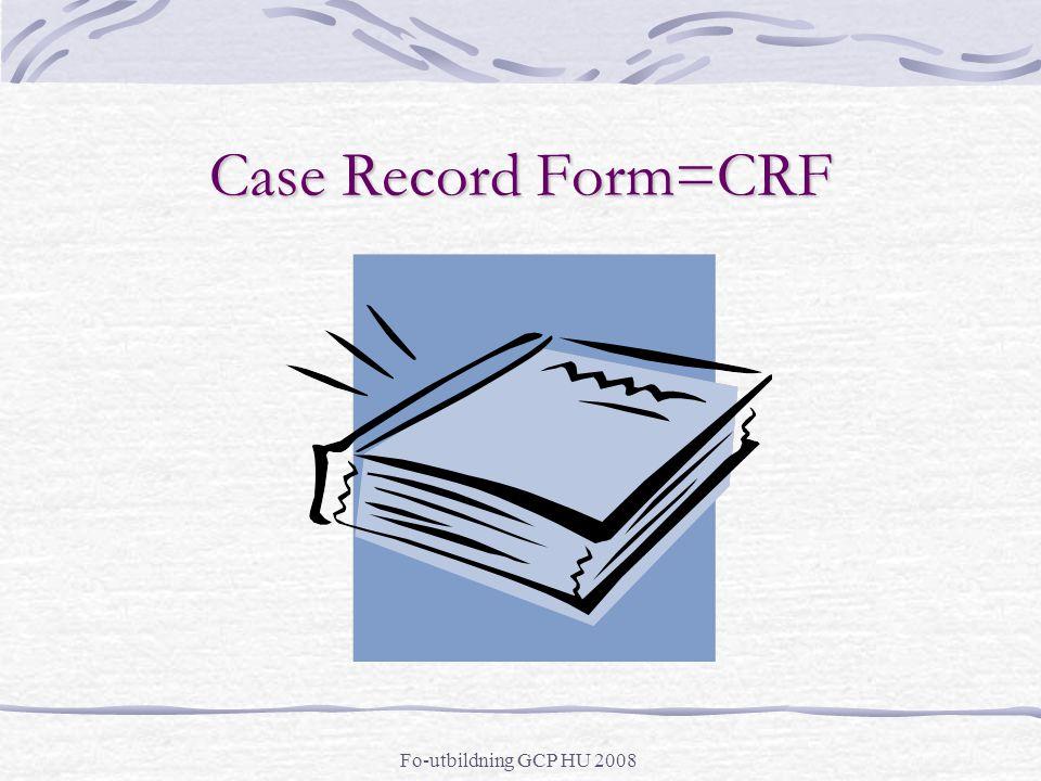 Case Record Form=CRF Fo-utbildning GCP HU 2008