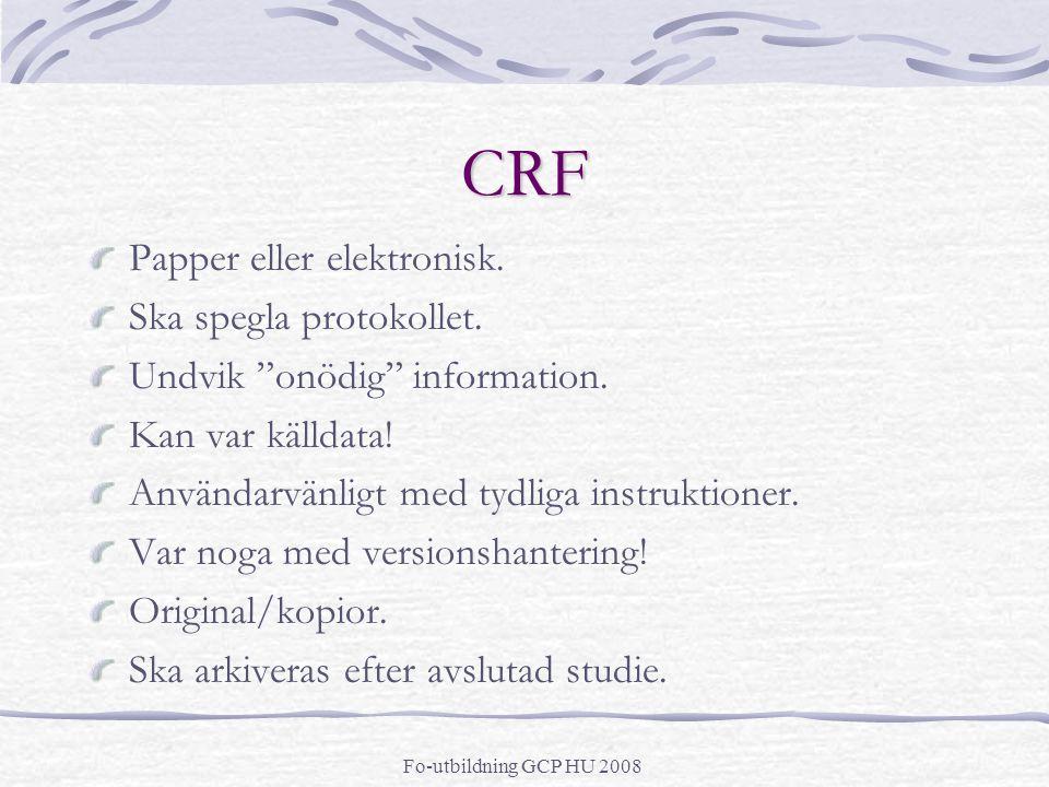 CRF Papper eller elektronisk. Ska spegla protokollet.