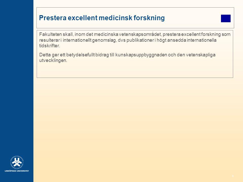 Prestera excellent medicinsk forskning