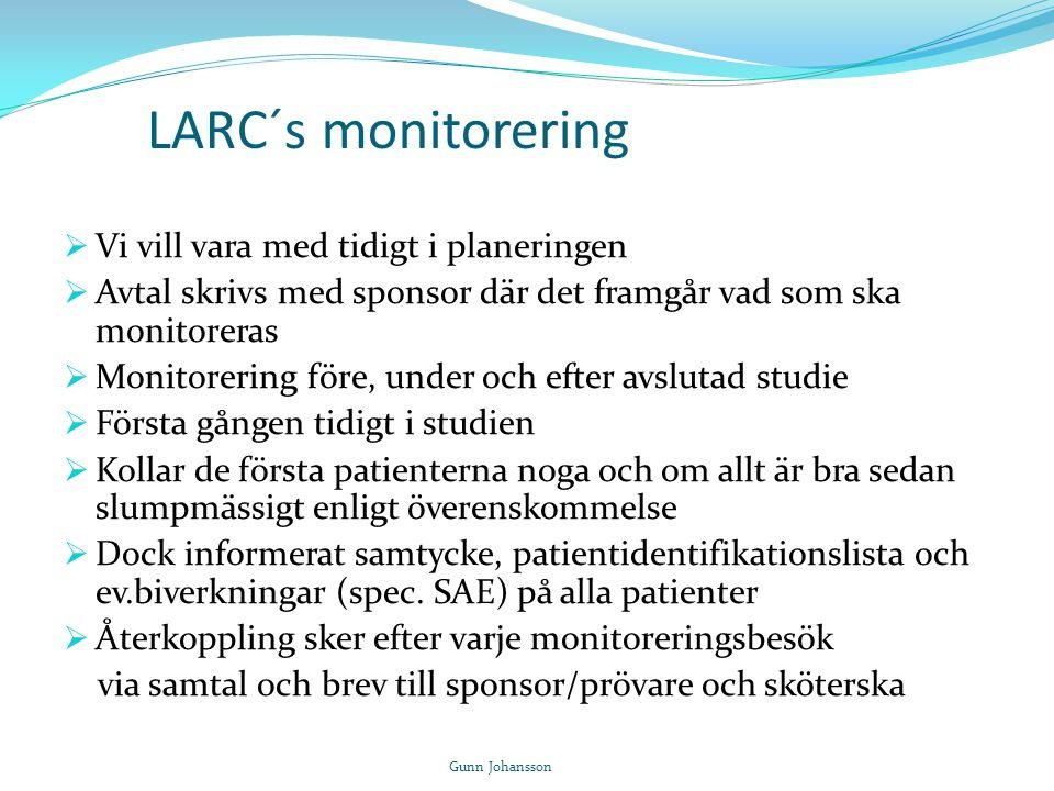LARC´s monitorering Vi vill vara med tidigt i planeringen