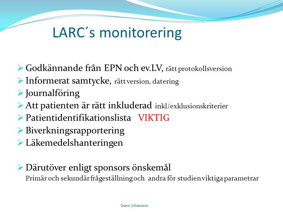 LARC´s monitorering Godkännande från EPN och ev.LV, rätt protokollsversion. Informerat samtycke, rätt version, datering.