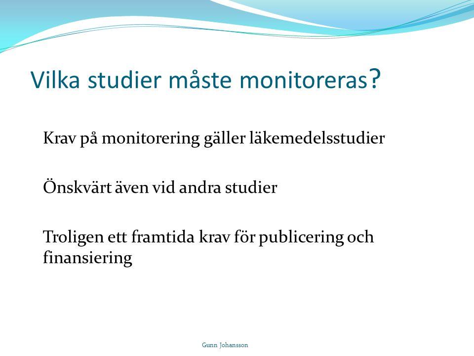 Vilka studier måste monitoreras