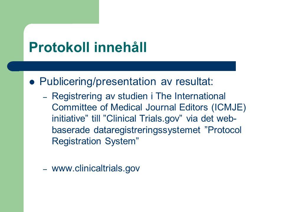 Protokoll innehåll Publicering/presentation av resultat: