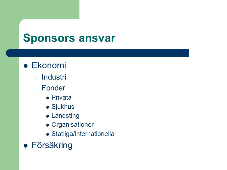 Sponsors ansvar Ekonomi Försäkring Industri Fonder Privata Sjukhus
