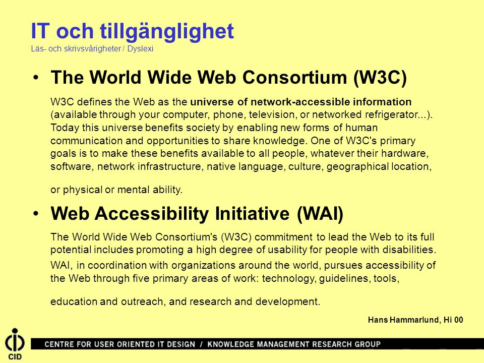 IT och tillgänglighet The World Wide Web Consortium (W3C)