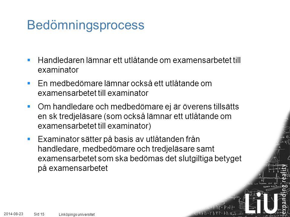 Bedömningsprocess Handledaren lämnar ett utlåtande om examensarbetet till examinator.
