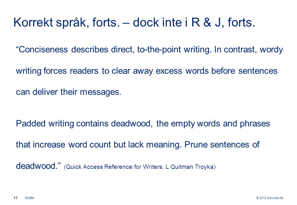 Korrekt språk, forts. – dock inte i R & J, forts.
