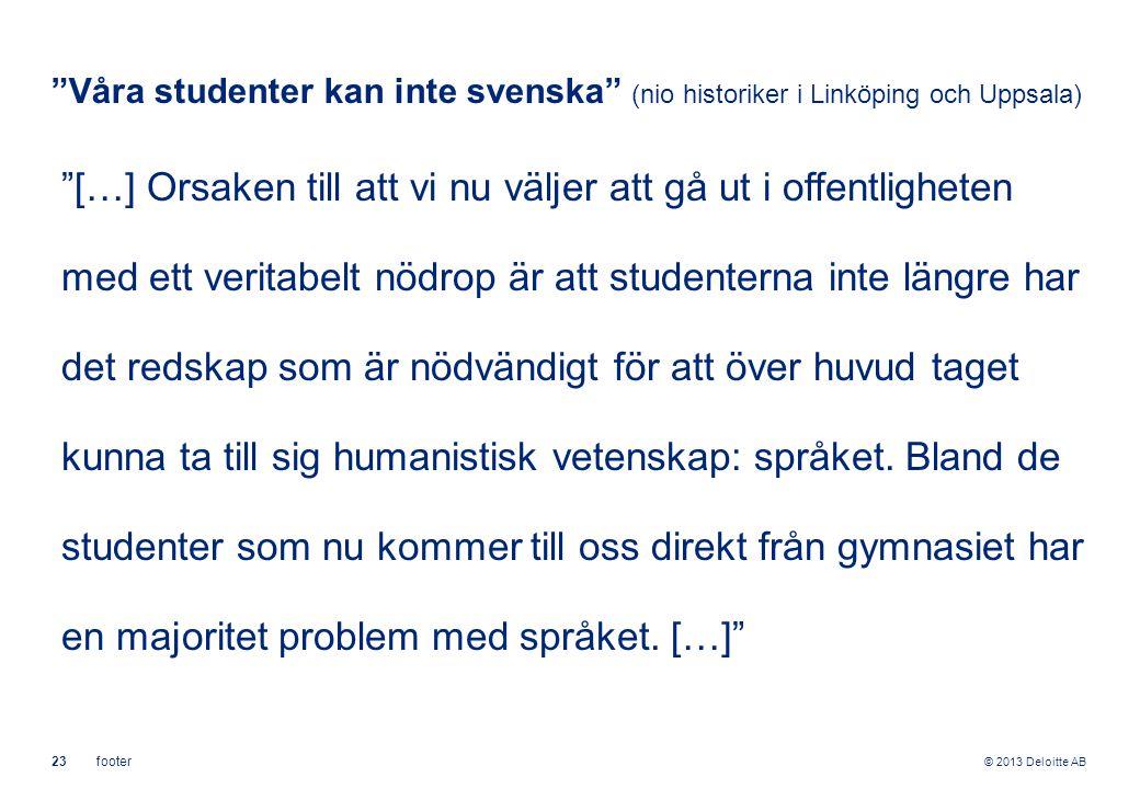 Våra studenter kan inte svenska (nio historiker i Linköping och Uppsala)
