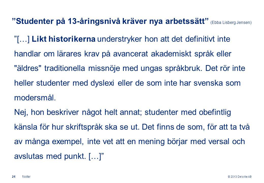 Studenter på 13-åringsnivå kräver nya arbetssätt (Ebba Lisberg Jensen)
