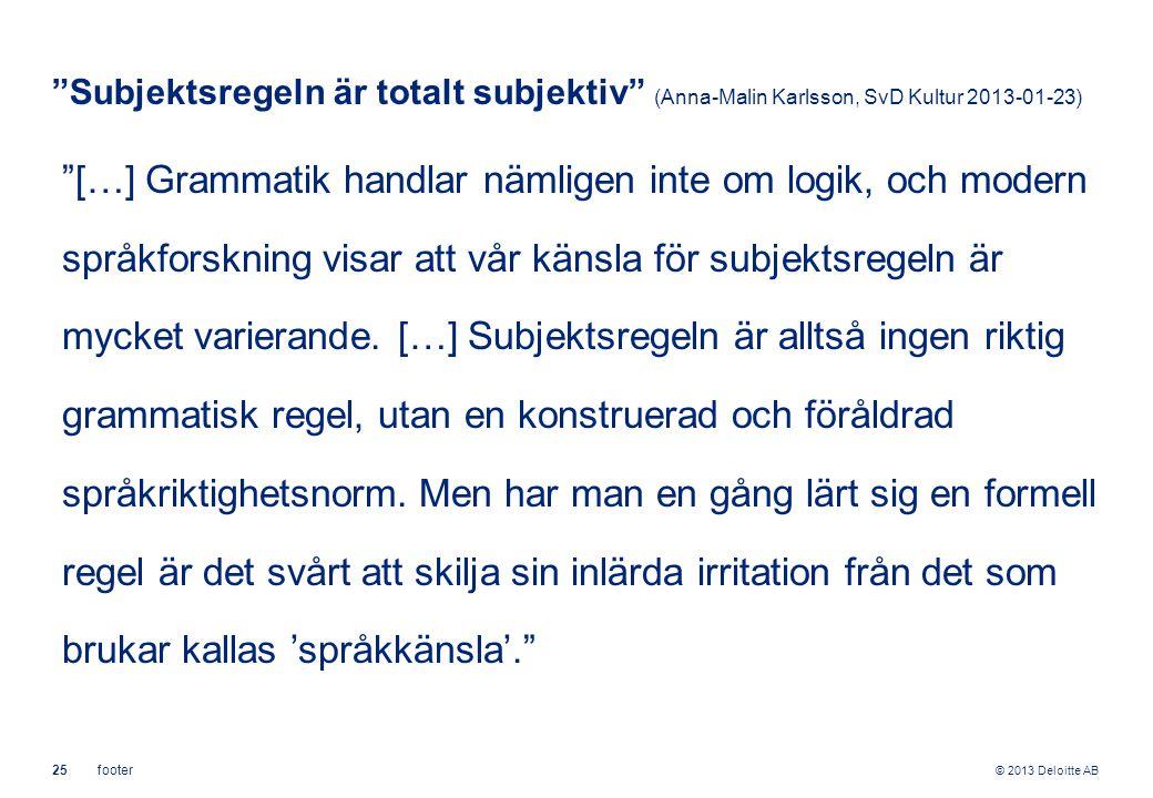 Subjektsregeln är totalt subjektiv (Anna-Malin Karlsson, SvD Kultur 2013-01-23)