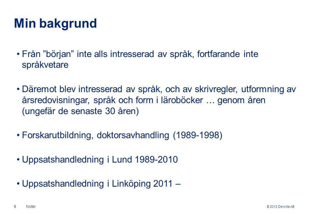 Min bakgrund Från början inte alls intresserad av språk, fortfarande inte språkvetare.