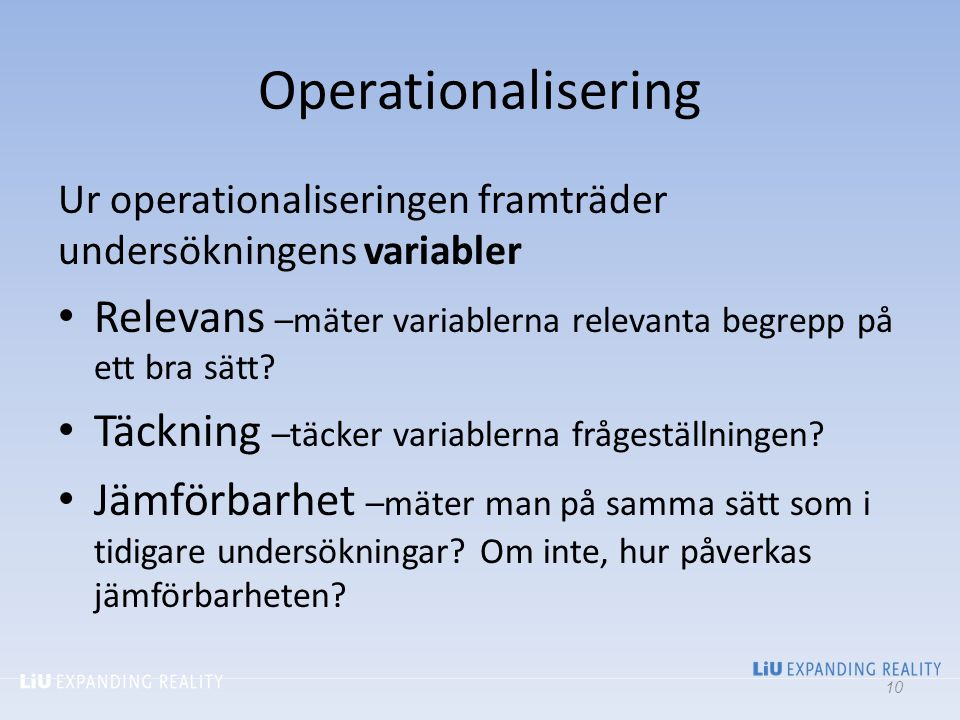 2017-04-06 Operationalisering. Ur operationaliseringen framträder undersökningens variabler.