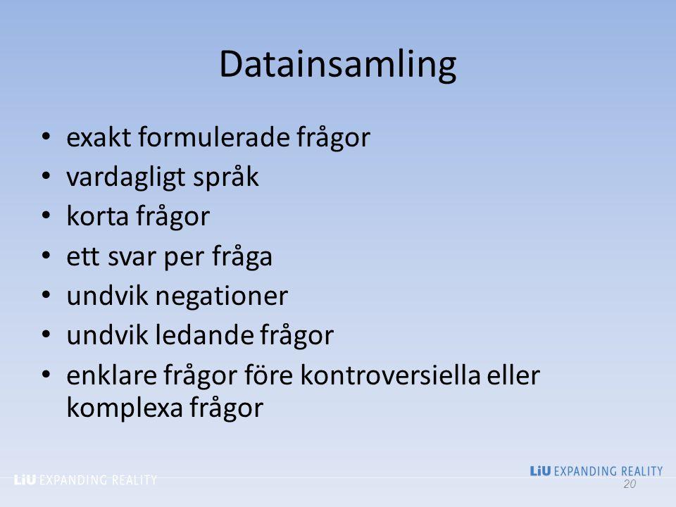 Datainsamling exakt formulerade frågor vardagligt språk korta frågor