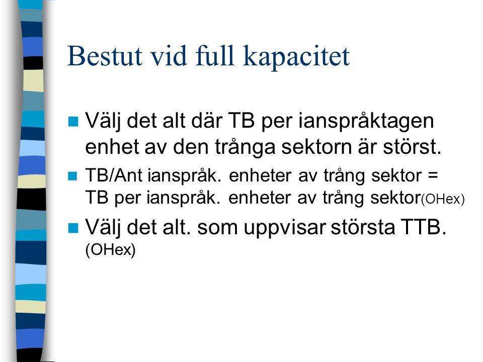 Bestut vid full kapacitet