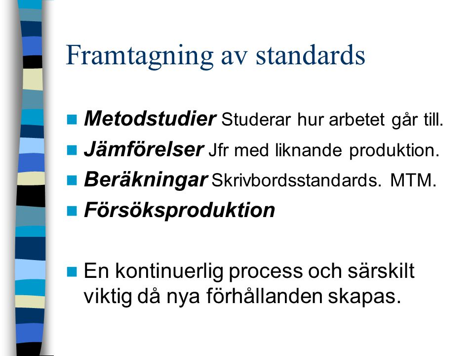 Framtagning av standards
