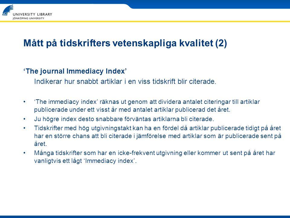 Mått på tidskrifters vetenskapliga kvalitet (2)