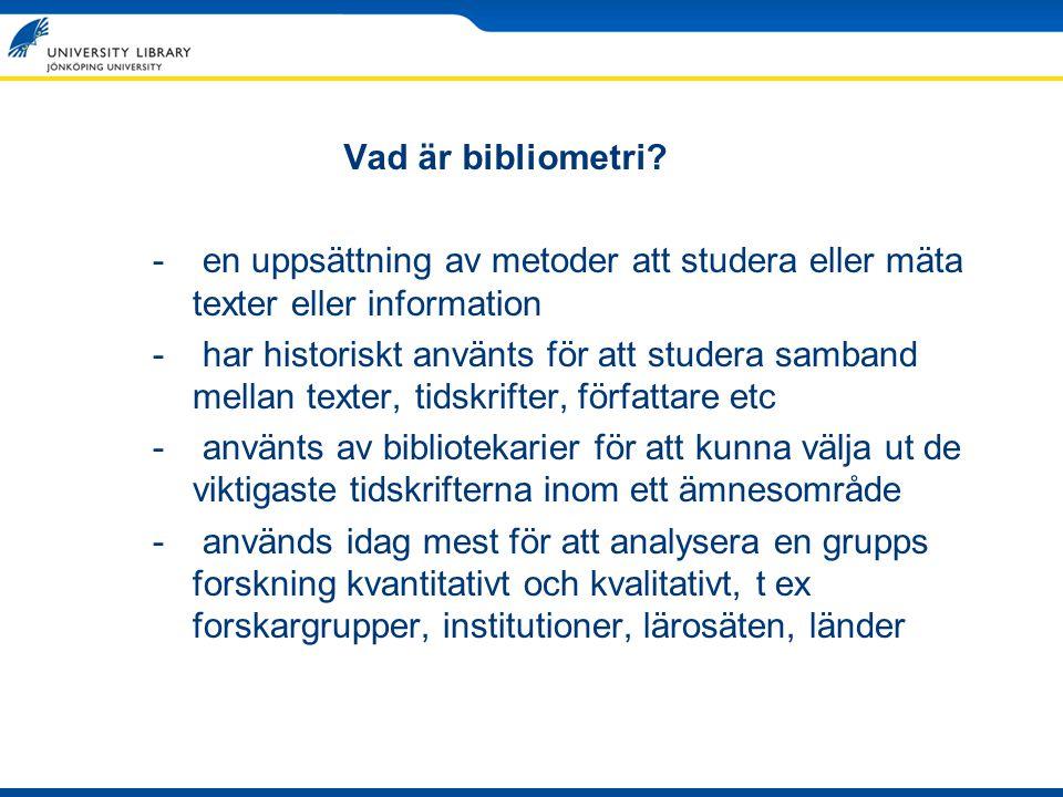 Vad är bibliometri en uppsättning av metoder att studera eller mäta texter eller information.