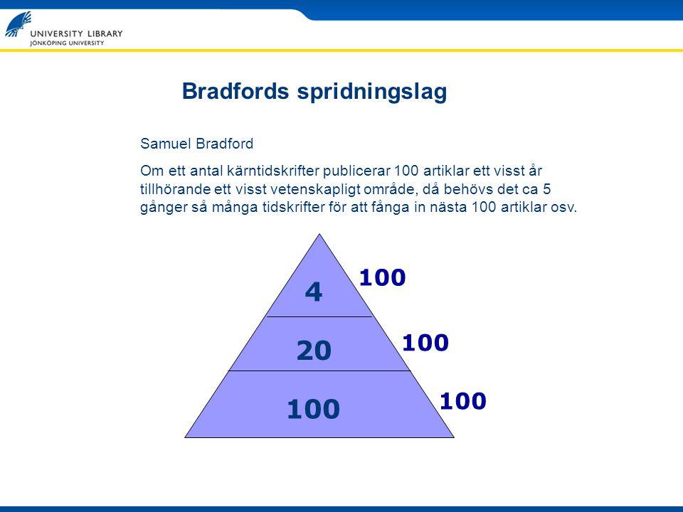4 20 100 Bradfords spridningslag 100 100 100 Samuel Bradford