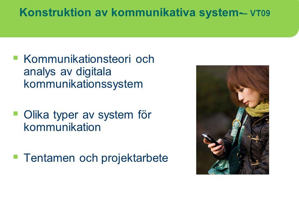 Konstruktion av kommunikativa system-– VT09
