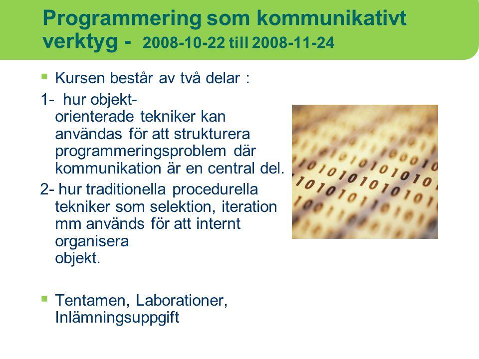 Programmering som kommunikativt verktyg - 2008-10-22 till 2008-11-24
