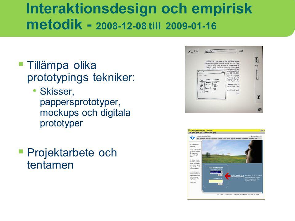 Interaktionsdesign och empirisk metodik - 2008-12-08 till 2009-01-16