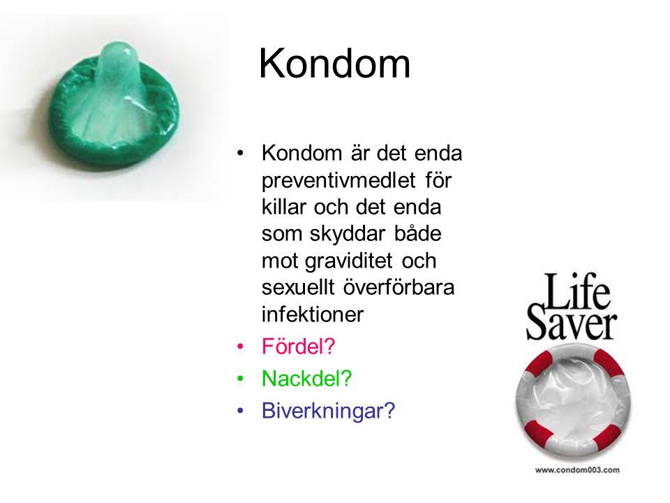 Kondom Kondom är det enda preventivmedlet för killar och det enda som skyddar både mot graviditet och sexuellt överförbara infektioner.