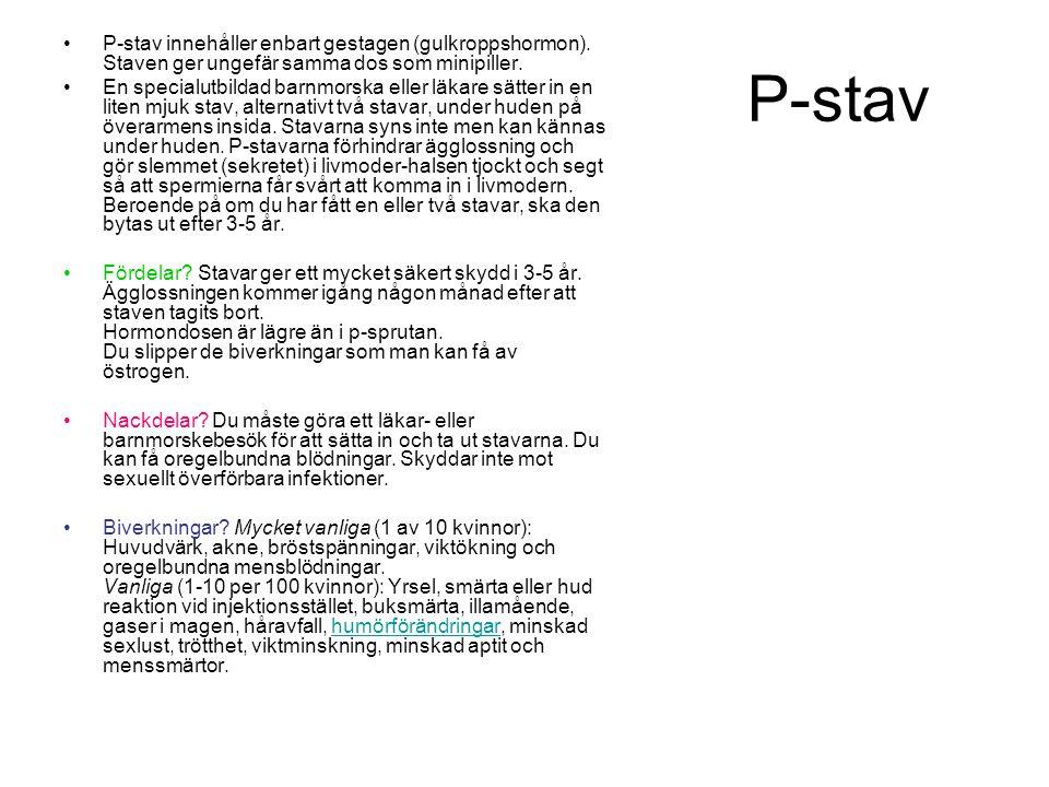 P-stav innehåller enbart gestagen (gulkroppshormon)
