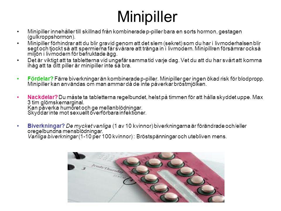 Minipiller Minipiller innehåller till skillnad från kombinerade p-piller bara en sorts hormon, gestagen (gulkroppshormon).