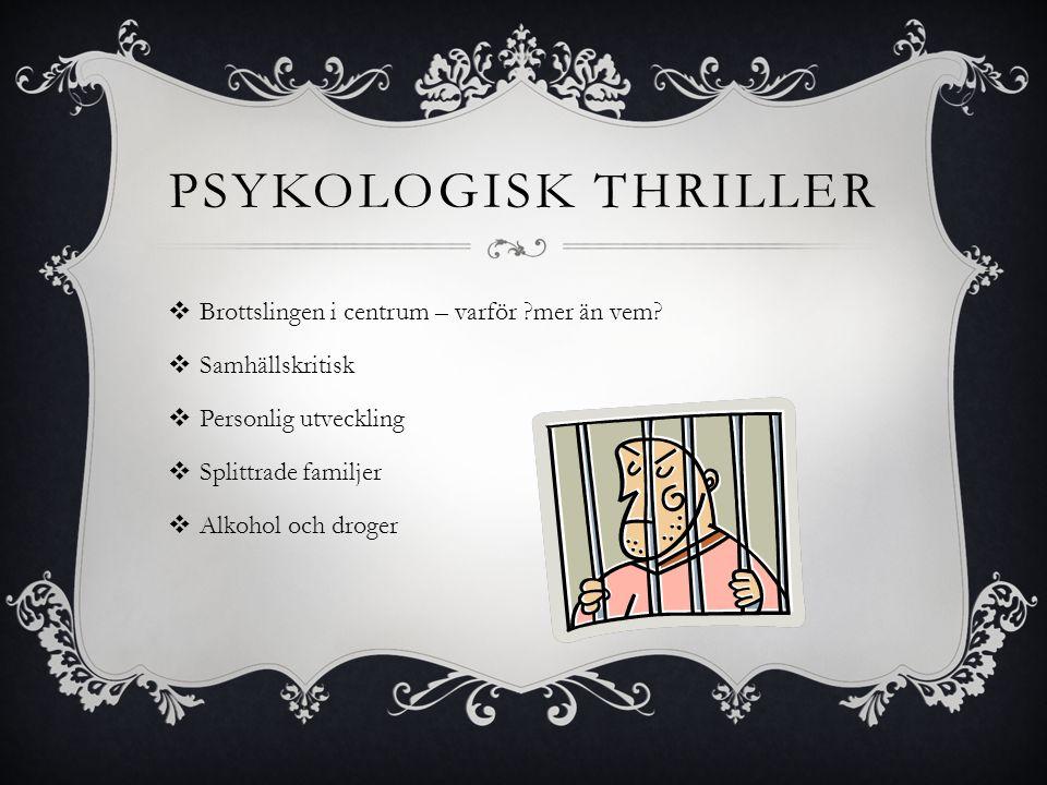 Psykologisk thriller Brottslingen i centrum – varför mer än vem