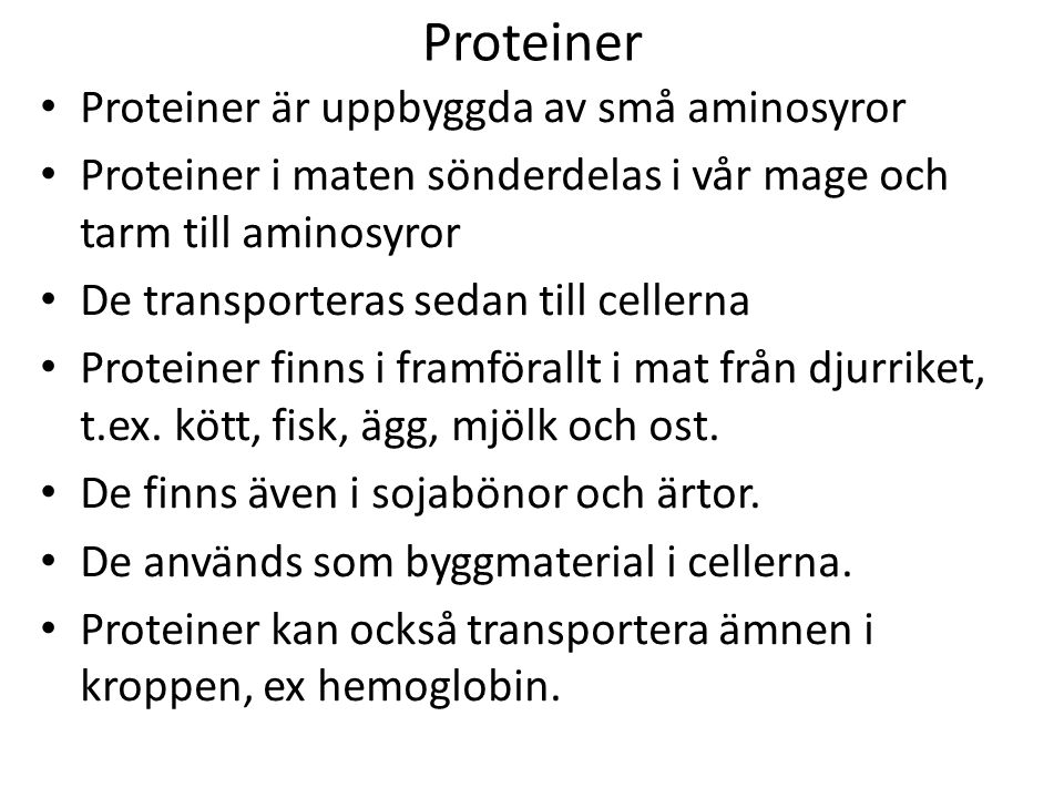 Proteiner Proteiner är uppbyggda av små aminosyror