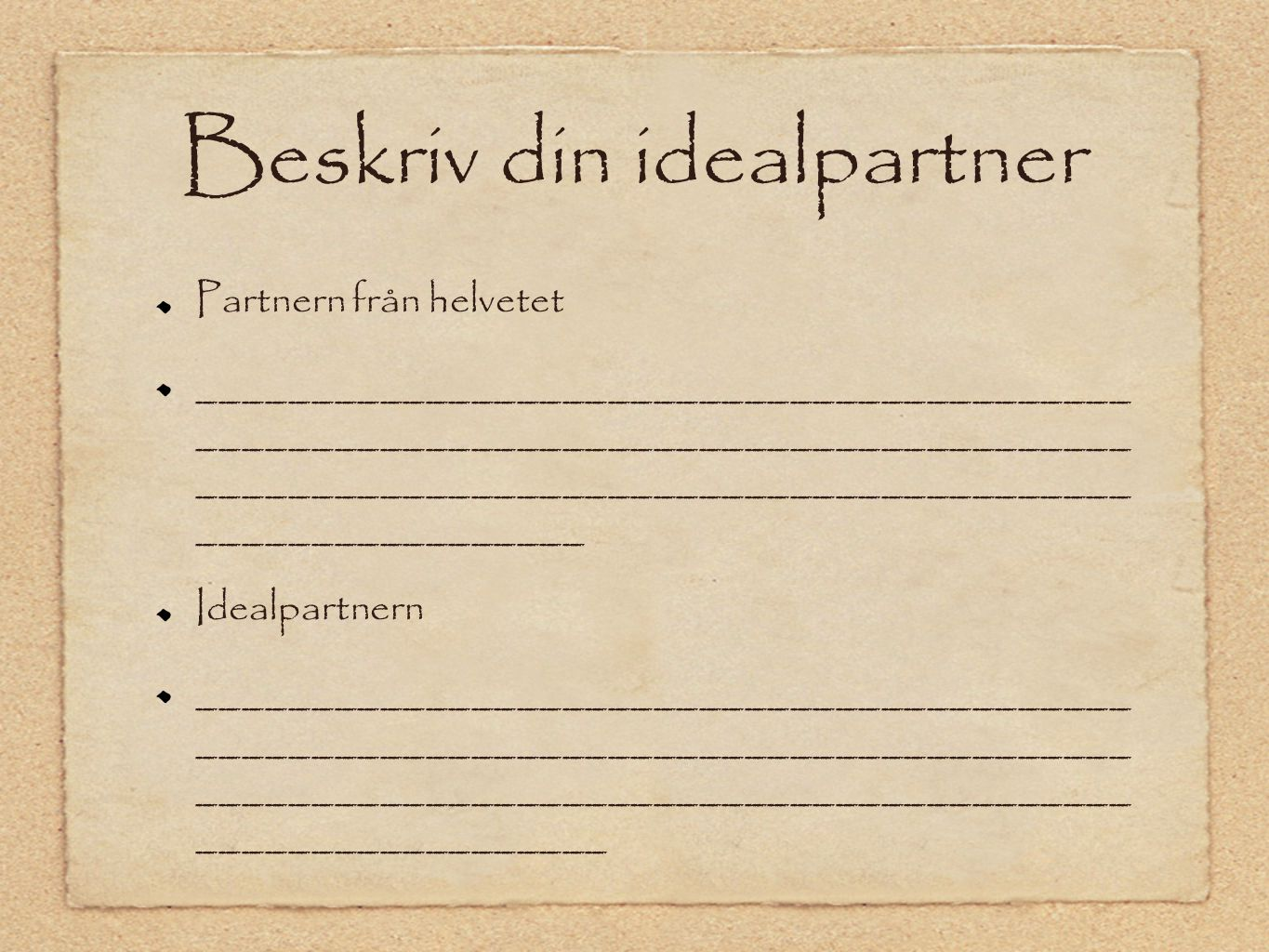 Beskriv din idealpartner